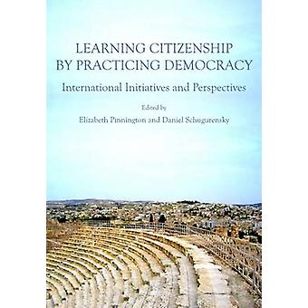 Learning Citizenship by Practicing Democracy - International Initiativ