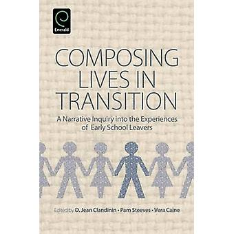 Composing Lives in Transition - A Narrative Inquiry into the Experienc