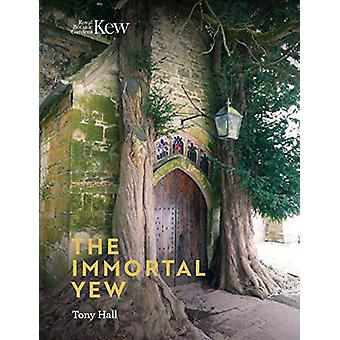 The Immortal Yew by Tony Hall - 9781842466582 Book