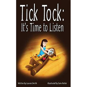 Tick Tock - Tick Tock - It's Time to Listen by Lauren Smith - 97819120