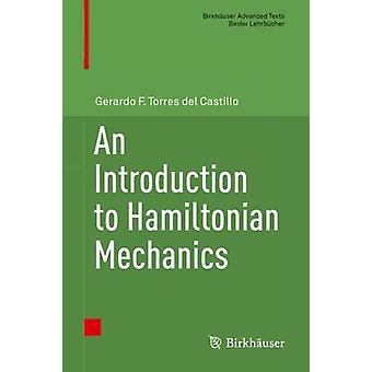 An Introduction to Hamiltonian Mechanics by Gerardo F. Torres del Cas