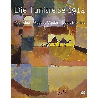 Die Tunisreise 1914 (German Edition) - Paul Klee - August Macke - Loui