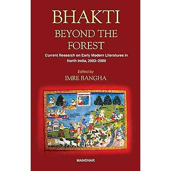 Bhakti Beyond the Forest - Current Research on Early Modern Religious