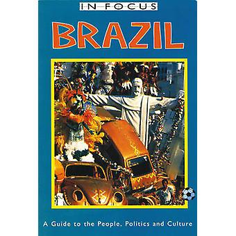 Brazil in Focus - A Guide to the People - Politics and Culture by Jan