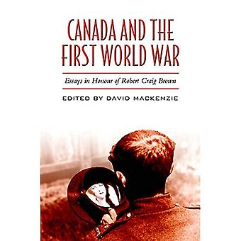 Canada and the First World War: Essays in Honour of Robert Craig Brown