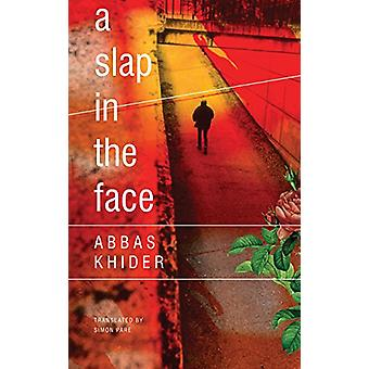 A Slap in the Face by Abbas Khider - 9780857425355 Book