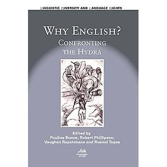 Why English? - Confronting the Hydra by Pauline Bunce - Robert Phillip