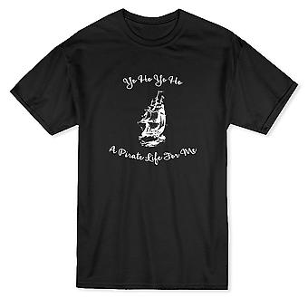 """Yo Ho Yo Ho, A Pirate Life For Me"" Funny Pirate Lover Quote Men's T-shirt"