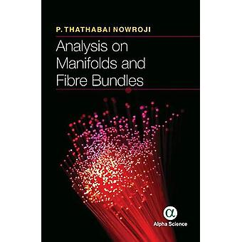 Analysis on Manifolds and Fibre Bundles by P. Thathabhai Nowroji - 97