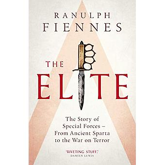 The Elite - The Story of Special Forces - From Ancient Sparta to the W