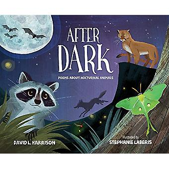 After Dark - Poems about Nocturnal Animals by David L. Harrison - 9781