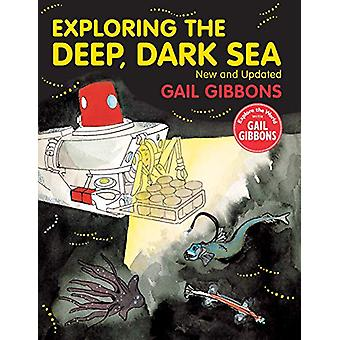 Exploring the Deep - Dark Sea by Gail Gibbons - 9780823446025 Book
