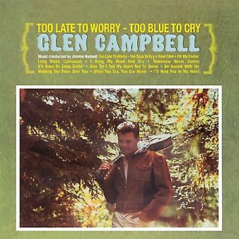 Glen Campbell - Too Late to Worry - Too Blue to Cry [CD] USA import