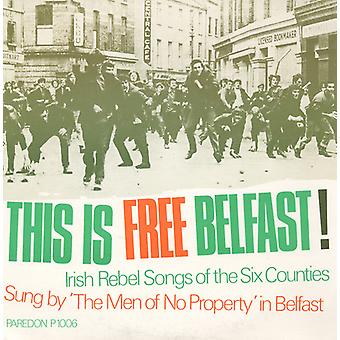 Men of No Property - This Is Free Belfast!: Irish Rebel Songs of the Si [CD] USA import