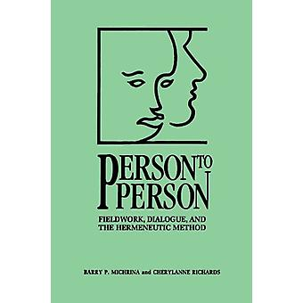 Person to Person - Fieldwork - Dialogue - and the Hermeneutic Method b
