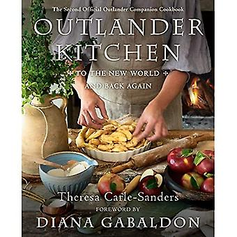 Outlander Kitchen: To the New World and Back: The Second Official Outlander Companion Cookbook