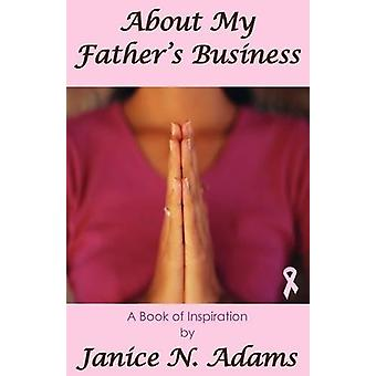 About My Father's Business by Janice N. Adams - 9780981452128 Book
