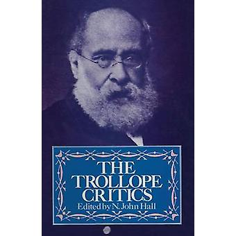 The Trollope Critics by N. John Hall - 9781349046089 Book