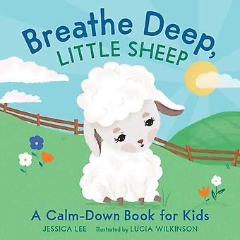 Breathe Deep Little Sheep by Jessica Lee