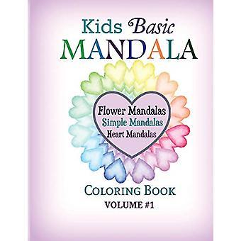 Kids Basic Mandala Coloring Book - Flower Mandalas - Simple Mandalas -