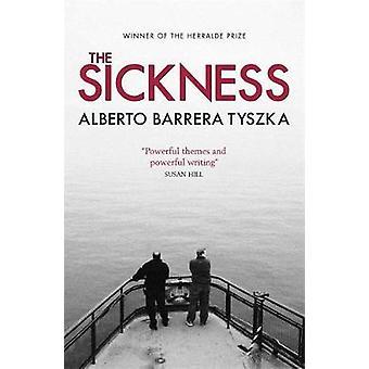 The Sickness by Alberto Barrera Tyszka & Translated by Margaret Jull Costa