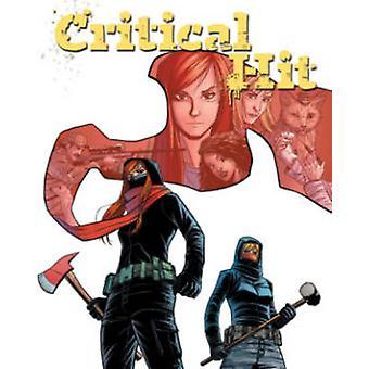 Critical Hit Volume 1 by Matt Miner & By artist Jonathan Brandon Sawyer & Edited by Matt Pizzolo