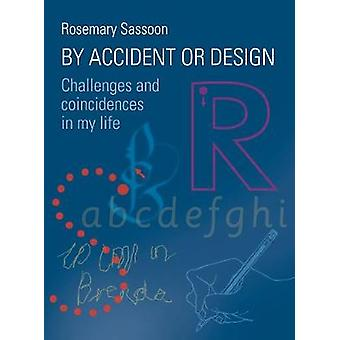 By Accident or Design Challenges and Coincidences in My Life