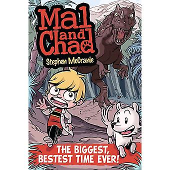 Mal and Chad The Biggest Bestest Time Ever by Stephen McCranie