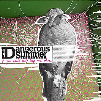 Dangerous Summer - If You Could Only Keep Me Alive [Vinyl] USA import
