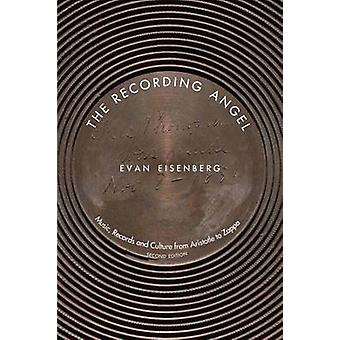 The Recording Angel  Music Records and Culture from Aristotle to Zappa Second Edition by Evan Eisenberg