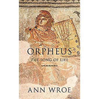Orpheus - das Lied des Lebens von Ann Wroe - 9780224091367 Buch