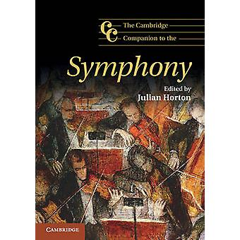 The Cambridge Companion to the Symphony by Julian Horton - 9780521711