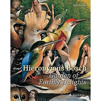 Hieronymus Bosch - Garden of Earthly Delights by Hans Belting - 978379