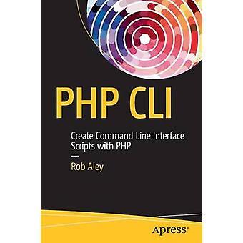 PHP CLI - Interface van de bevellijn Scripts maken met PHP - 2016 door Robe