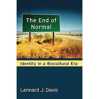 I slutningen af Normal - identitet i en Biocultural æra af Lennard J. Davis