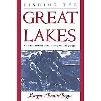 Vissen van de grote meren: een milieu geschiedenis, 1783-1933