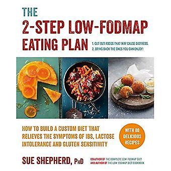 O plano de comer 2-passo Low-Fodmap: como construir uma dieta personalizada que alivia os sintomas da SII, intolerância à Lactose...
