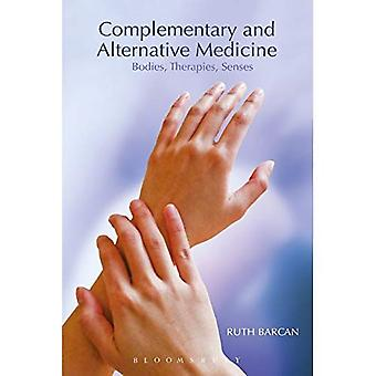 Complementary and Alternative Medicine: Bodies, Therapies, Senses: Cultural Practice and the Boundaries of the Senses