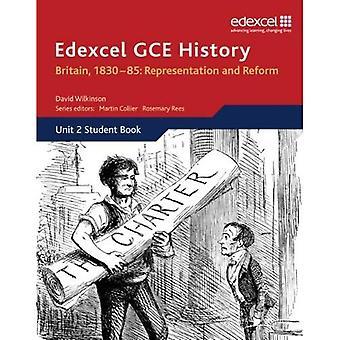 Edexcel GCE History - AS Britain, 1830-85: Representation and Reform: Unit 2 Option B1