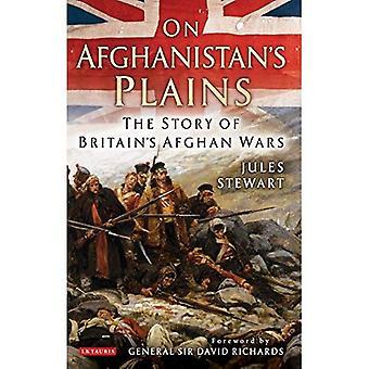 Dans les plaines de l'Afghanistan: l'histoire des guerres afghanes de Grande-Bretagne