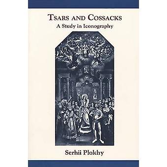 Zaren und Kosaken - eine Studie in der Ikonographie von Serhii Plokhy - 9780916