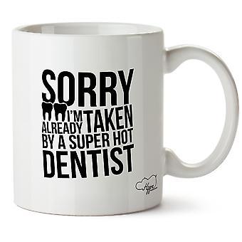 Hippowarehouse anteeksi, olen jo tehnyt kupin Super kuuma hammaslääkäri painettu muki keraaminen 10oz