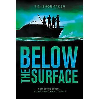 Ci-dessous, la crainte de Surface peut être enterrée... mais cela ne signifie pas ses morts. par cordonnier & Tim