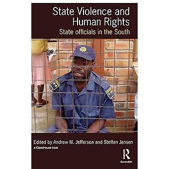 State Violence and Human Rights  State Officials in the South by Jensen & Steffen