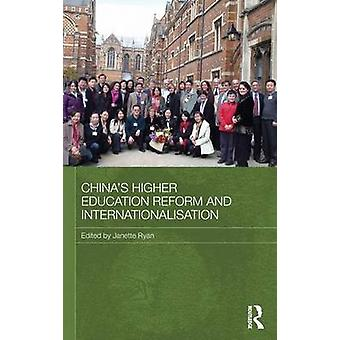 Chinas Higher Education Reform and Internationalisation by Ryan & Janette