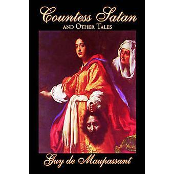 Gräfin Satan and Other Tales von Guy de Maupassant Fiction Klassiker literarischen Erzählungen von de Maupassant & Kerl