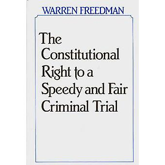 Den konstitutionella rätten till en snabb och rättvis brottmålsrättegång av Freedman & Warren