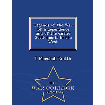 Legenden des Krieges von Unabhängigkeit und von den früheren Siedlungen im Westen.  War College-Serie von Smith & T Marshall
