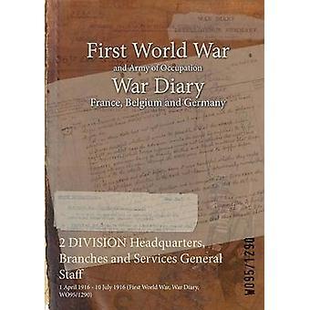 2 divisie hoofdkwartier takken en diensten generale staf 1 April 1916 10 juli 1916 eerste Wereldoorlog oorlog dagboek WO951290 door WO951290