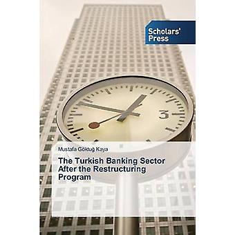 Der türkische Bankensektor nach der Restrukturierung von KAYA Mustafa Gktu